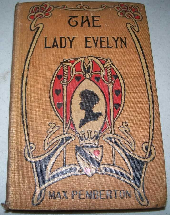 The Lady Evelyn: A Story of Today, Pemberton, Max