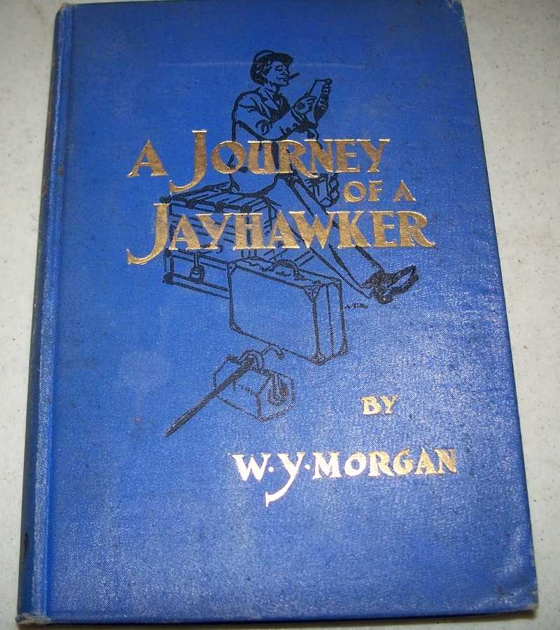 A Journey of a Jayhawker, Morgan, W.Y.