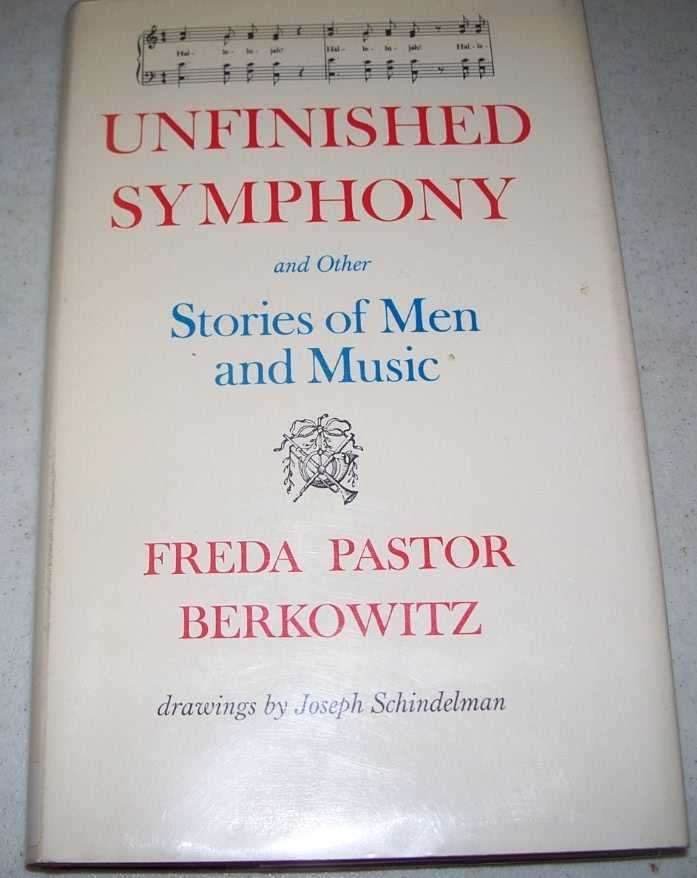 Unfinished Symphony and Other Stories of Men and Music, Berkowitz, Freda