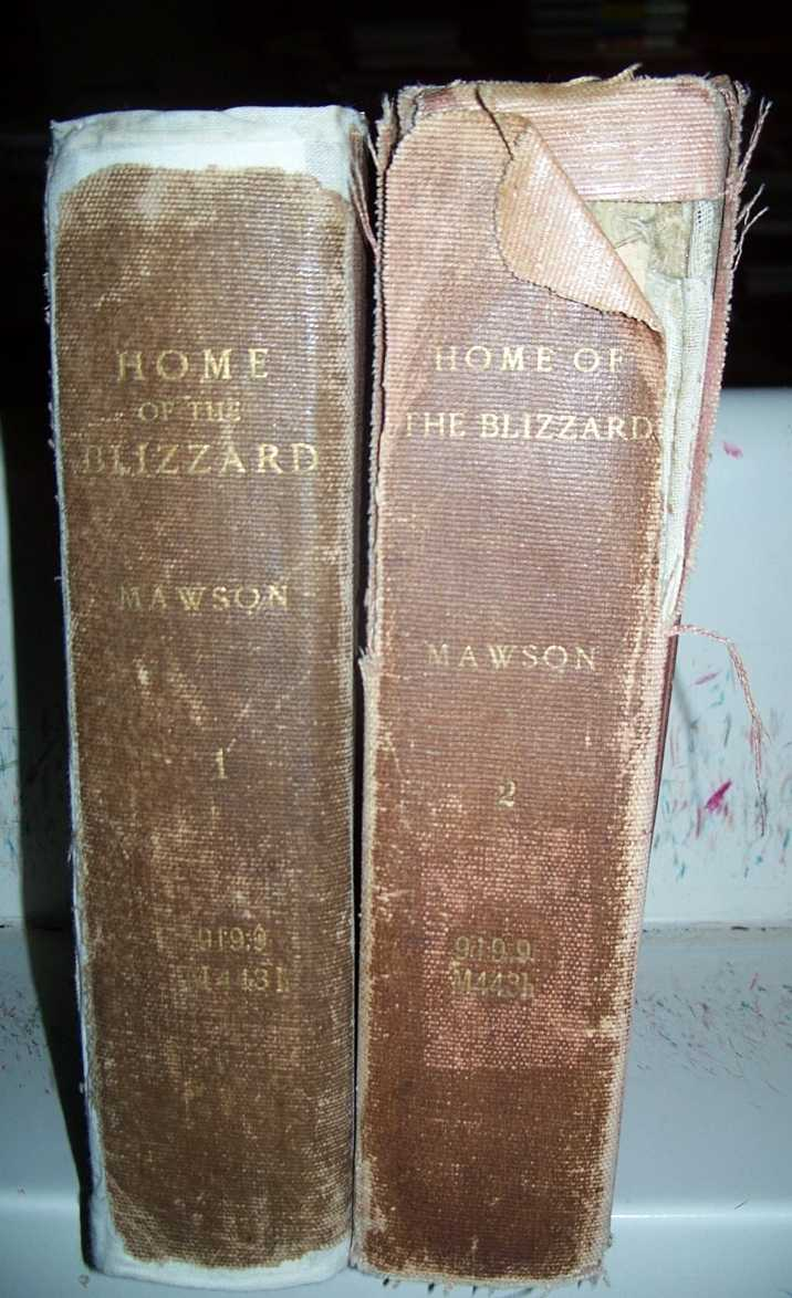 The Home of the Blizzard: Being the Story of the Australasian Antarctic Expedition, 1911-1914 in Two Volumes, Mawson, Sir Douglas