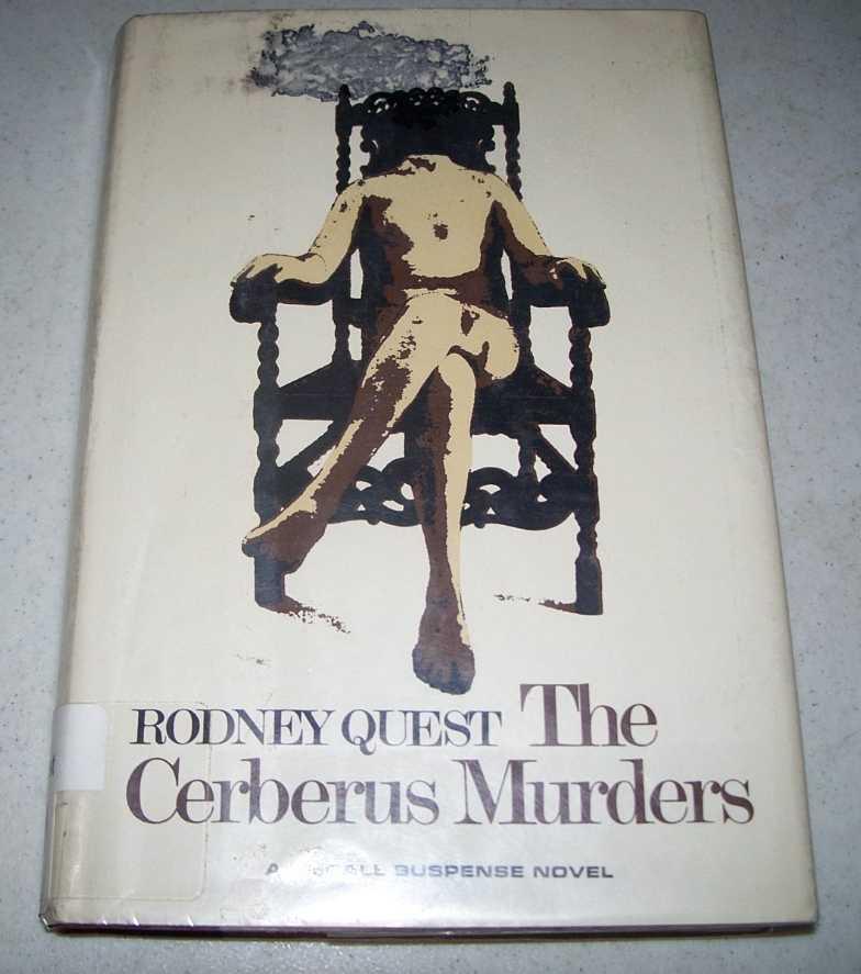 The Cerberus Murders: A Novel, Quest, Rodney