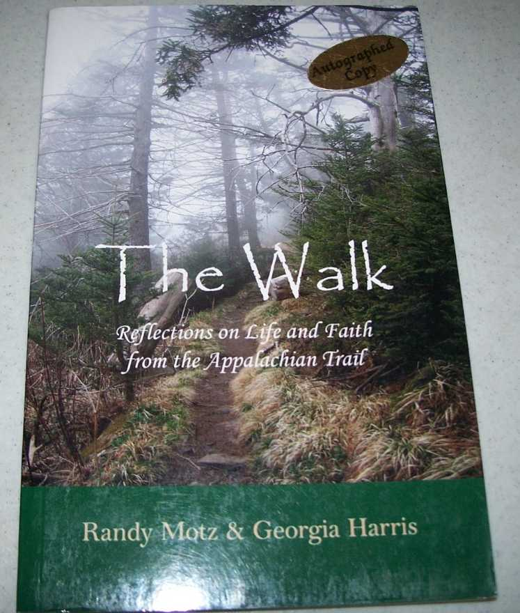 The Walk: Reflections on Life and Faith from the Appalachian Trail, Motz, Randy and Harris, Georgia
