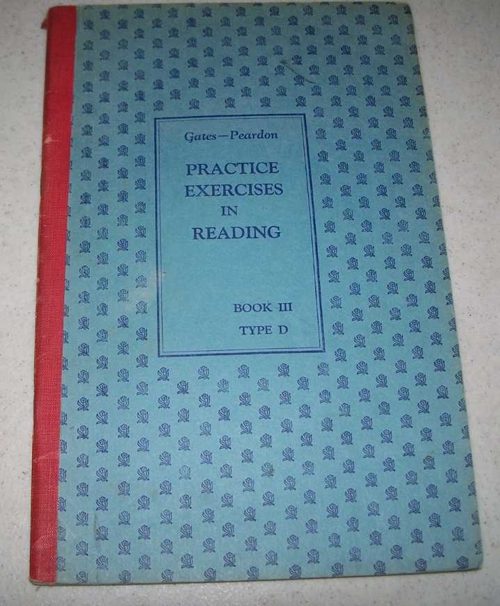 Practice Exercises in Reading for Grade 3: Book III, Type D, Gates, Arthur I. and Peardon, Celeste Comegys
