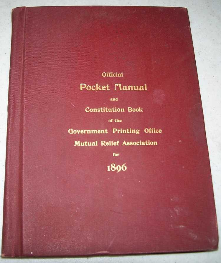 Official Pocket Manual and Constitution Book of the Government Printing Office Mutual Relief Association, N/A