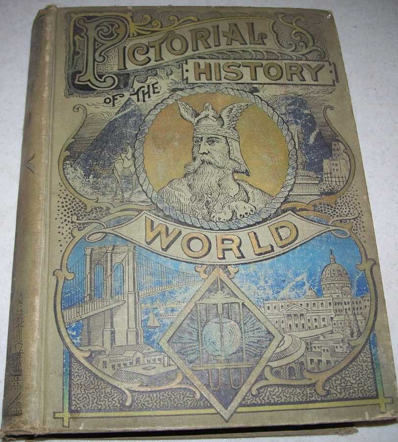 The Pictorial History of the World Embracing Full and Authentic Accounts of Every Nation of Ancient and Modern Times Showing the Causes of their Prosperity and Decline Volume II, McCabe, James D. and Northrop, Henry Davenport