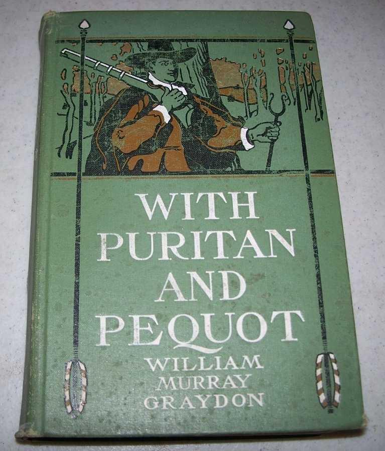 With Puritan and Pequot, Graydon, William Murray