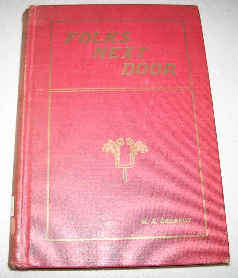 Folks Next Door: The Log Book of a Rambler, Croffut, W.A.