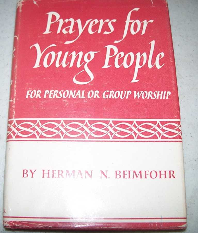 Prayers for Young People for Personal or Group Worship, Beimfohr, Herman N.