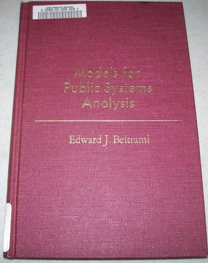 Models for Public Systems Analysis (Operations Research and Industrial Engineering series), Beltrami, Edward J.