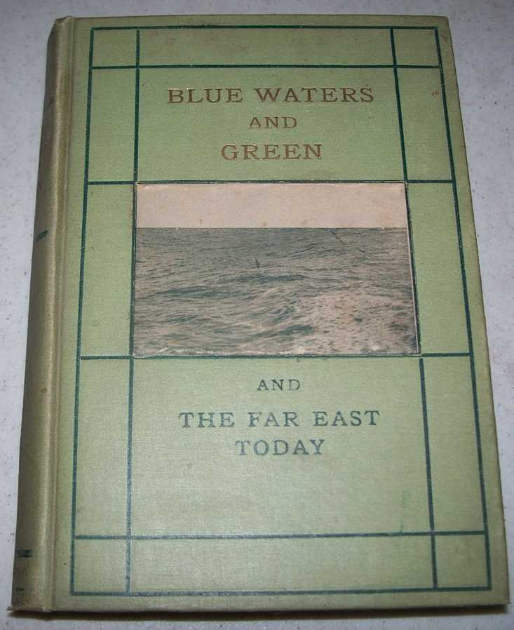 Blue Waters and Green and the Far East Today, Smith, F. Dumont