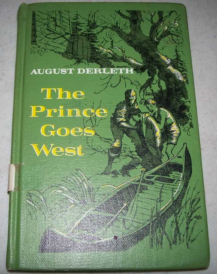 The Prince Goes West, Derleth, August