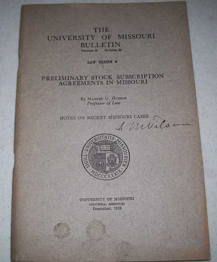 Preliminary Stock Subscription Agreements in Missouri (The University of Missouri Bulletin Volume 10, Number 24; Law Series 9), Hudson, Manley O.