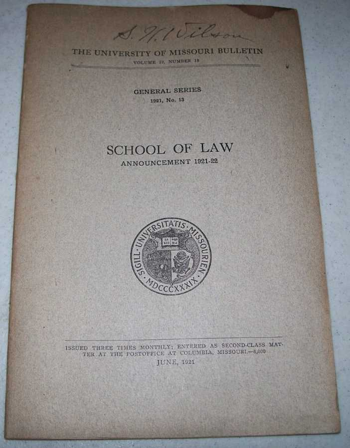 School of Law Announcement 1921-1922 (The University of Missouri Bulletin Volume 22, Number 18; General Series No. 13), N/A
