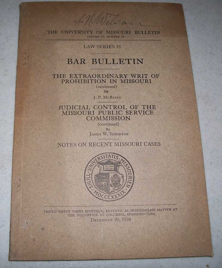 The Extraordinary Writ of Prohibition in Missouri (continued)/Judicial Control of the Missouri Public Service Commission (continued) (The University of Missouri Bulletin Volume 25, Number 36; Law Series 31), McBaine, J.P./Simonton, James W.