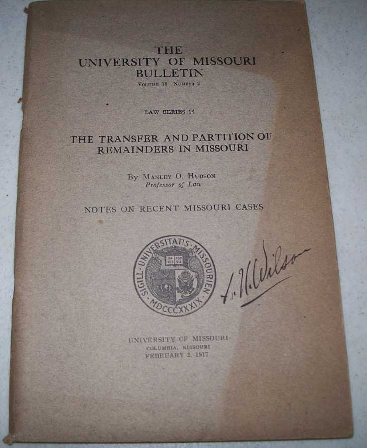 The Transfer and Partition of Remainders in Missouri (The University of Missouri Bulletin Volume 18, Number 2; Law Series 14), Hudson, Manley O.