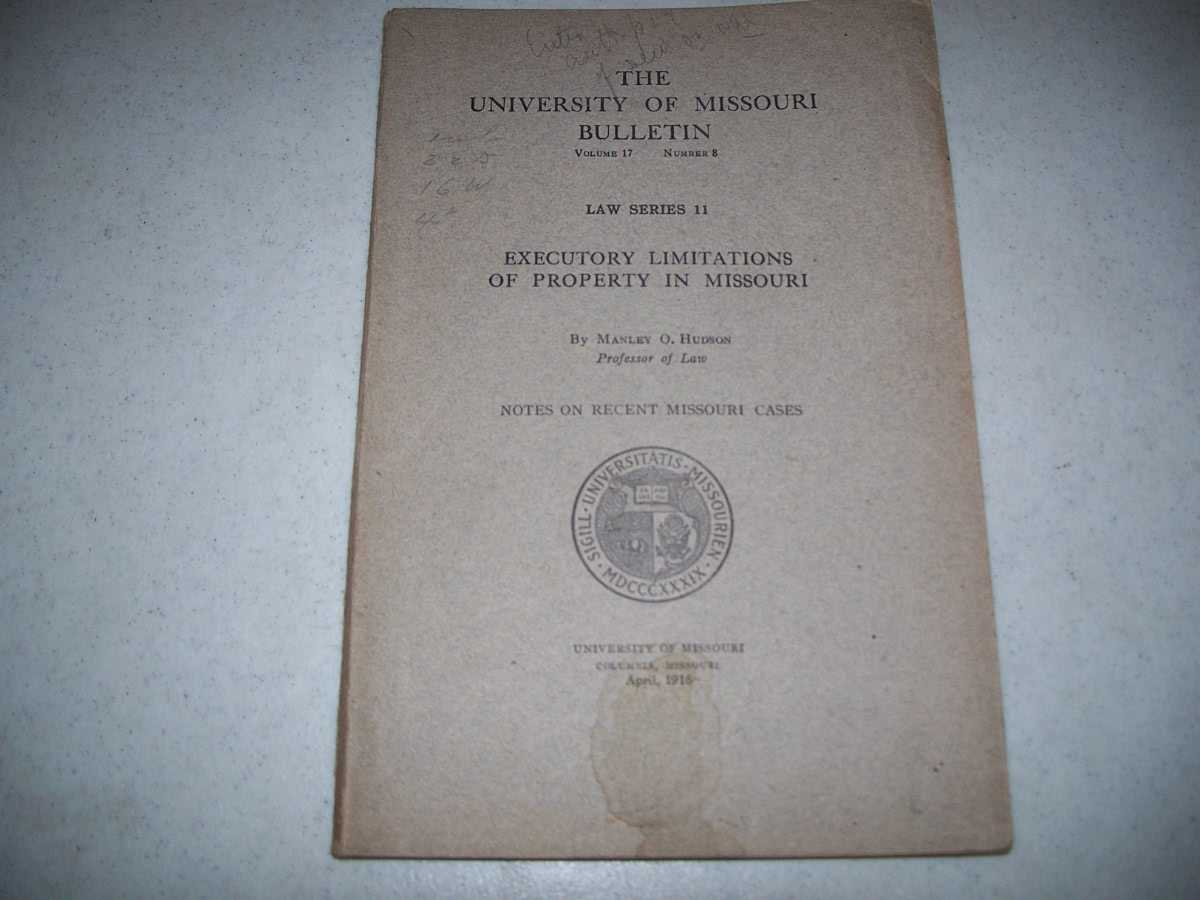 Executory Limitations of Property in Missouri (The University of Missouri Bulletin Volume 17, Number 8; Law Series 11), Hudson, Manley O.