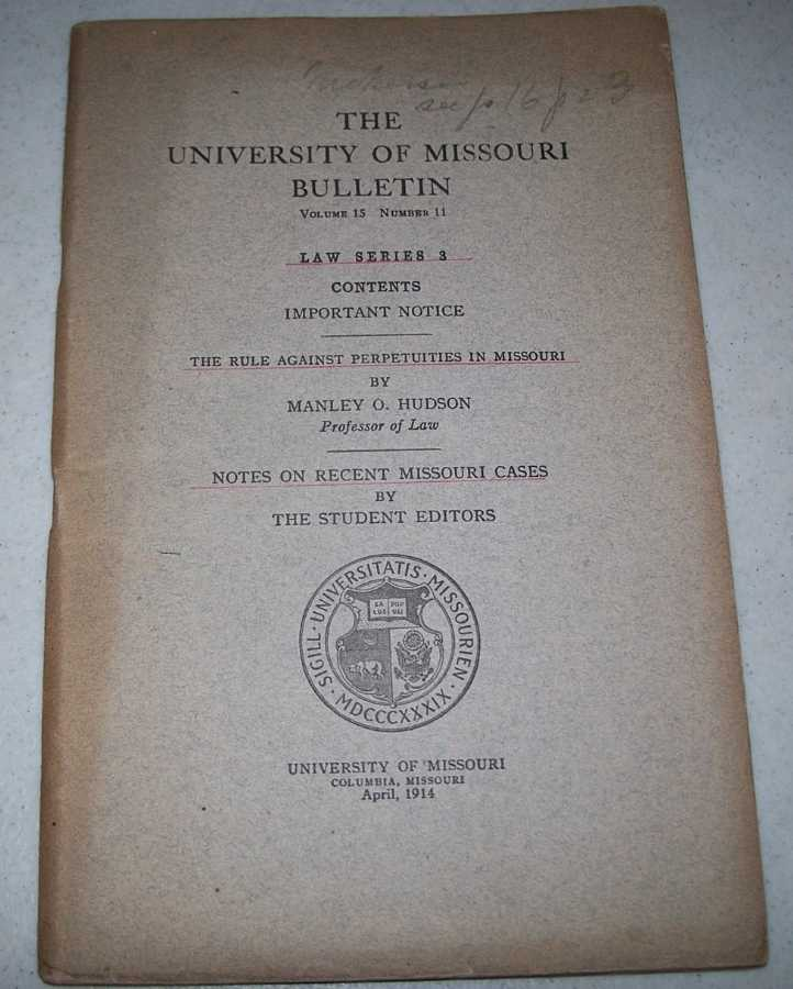 The Rule Against Perpetuities in Missouri (The University of Missouri Bulletin Volume 15, Number 11; Law Series 3), Hudson, Manley O.