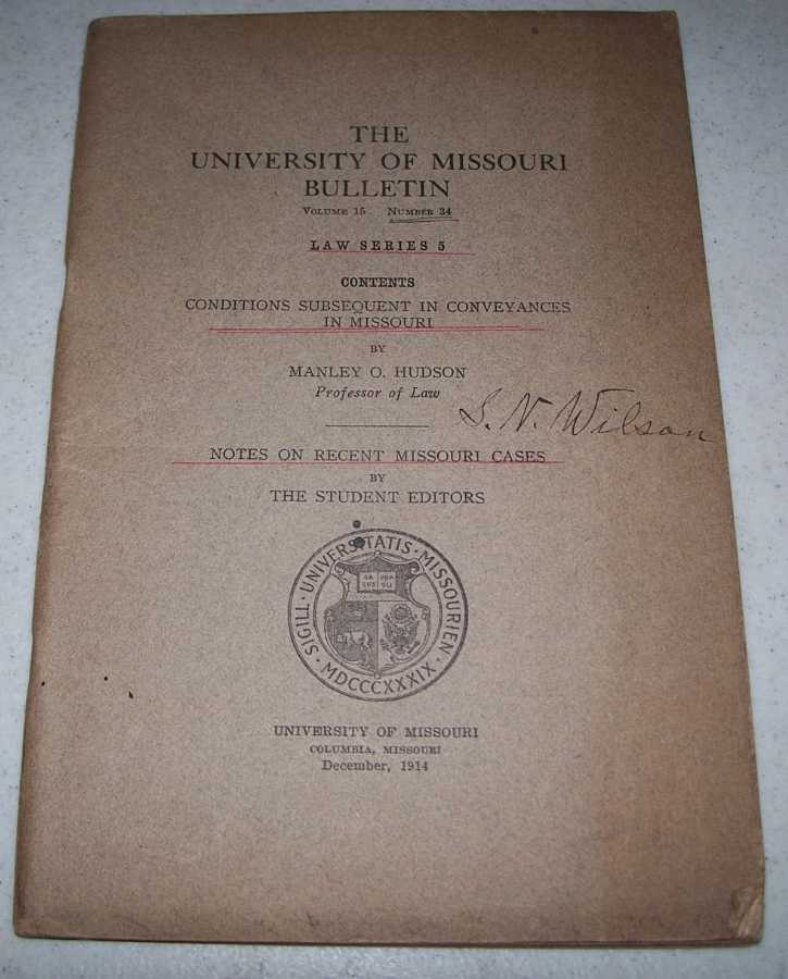 Conditions Subsequent in Conveyances in Missouri (The University of Missouri Bulletin Volume 15, Number 34; Law Series 5), Hudson, Manley O.