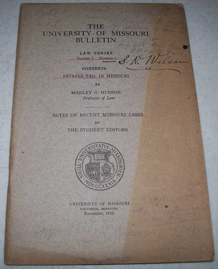 Estates Tail in Missouri (The University of Missouri Bulletin Volume 1, Number 1; Law Series 1), Hudson, Manley O.