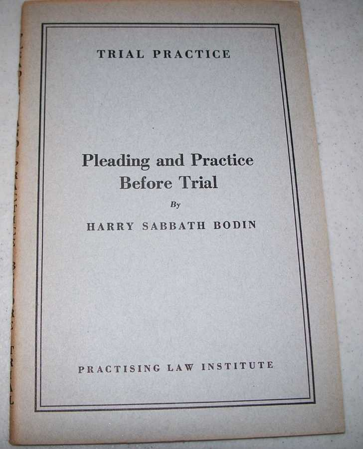 Pleading and Practice Before Trial (Trial Practice), Bodin, Harry Sabbath