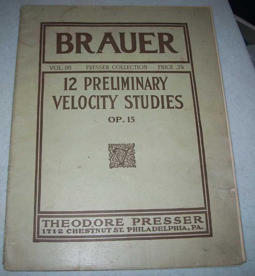 12 Preliminary Velocity Studies Op. 15, Brauer, Fr.