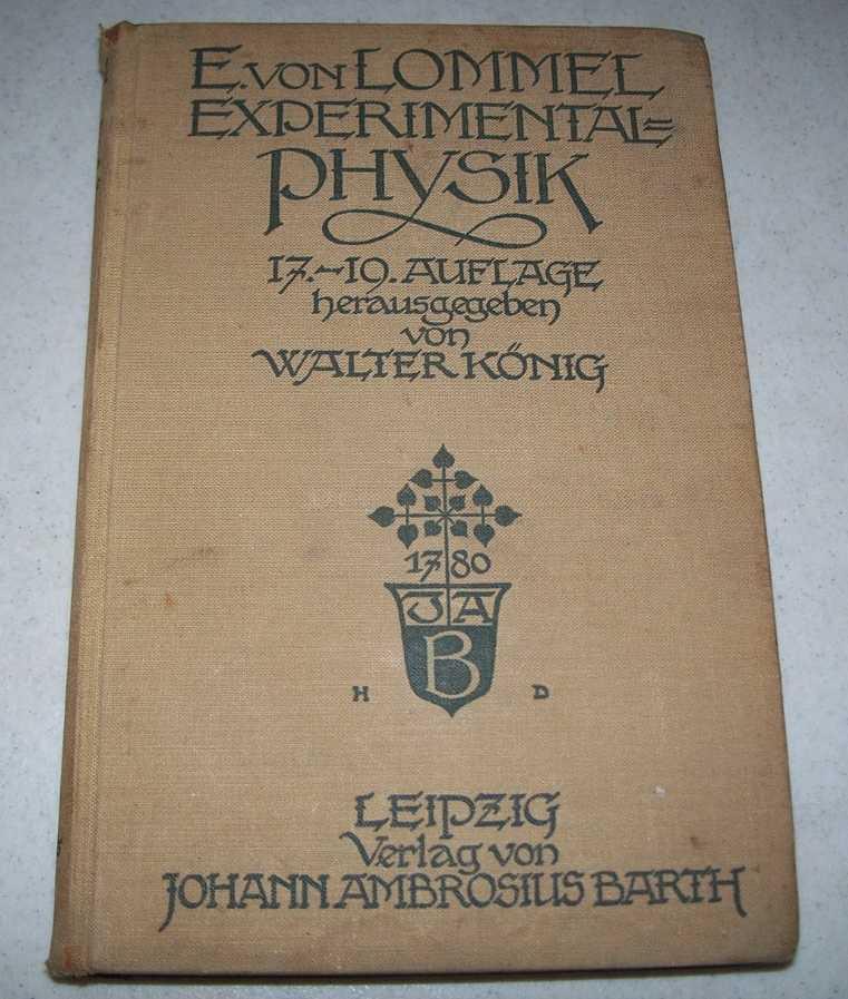 Lehrbuch der Experimentalphysik 17-19: Neubearbeitete Auflage, Lommel, Dr. E. von