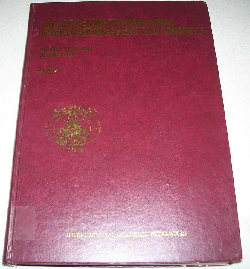 Proceedings of the 3rd Beijing International Symposium on Cement and Concrete, October 27-30, 1993, Volume 1, Zhaoqi, Wu; Jiafen, Jiang; Shiyuan, Huang; Sanduo, Tong; Rongxi, Shen; Zicheng, Fu; Yaozhong, Xi (ed.)