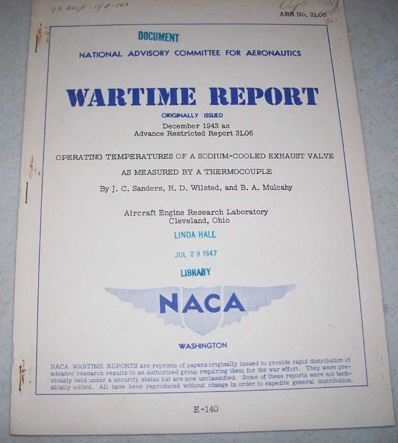 Operating Temperatures of a Sodium Cooled Exhaust Valve as Measured by a Thermocouple (NACA Wartime Report), Sanders, J.C.; Wilsted, H.D.; Mulcahy, B.A.