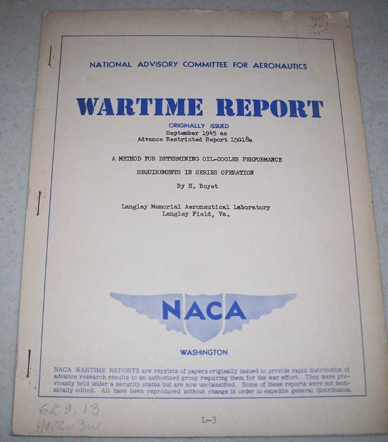 A Method for Determining Oil Cooler Performance Requirements in Series Operation (NACA Wartime Report), Boyet, H.