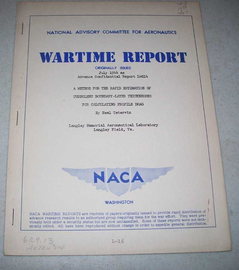 A Method for the Rapid Estimation of Turbulent Boundary Layer Thicknesses for Calculating Profile Drag (NACA Wartime Report), Tetervin, Neal