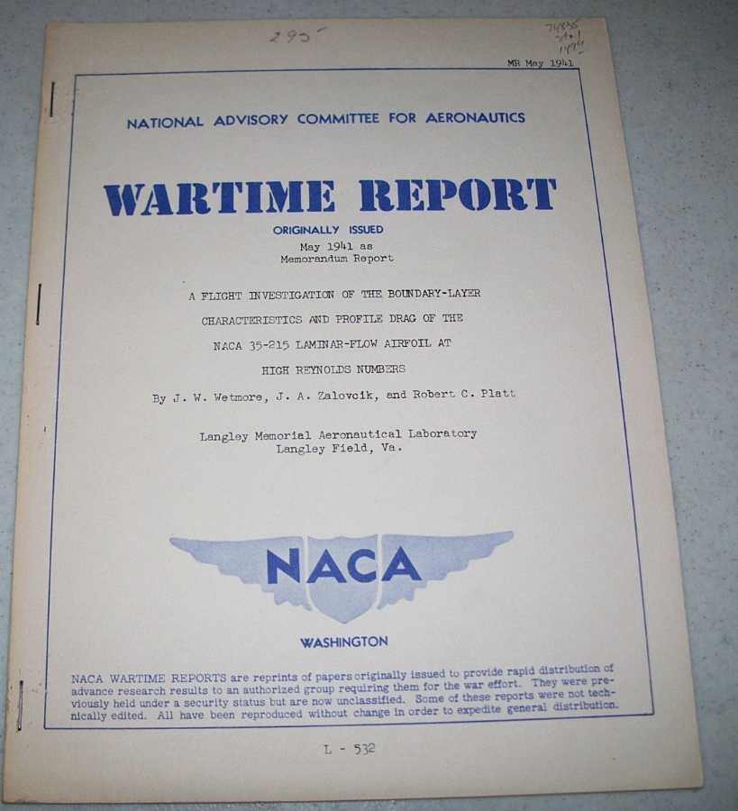 A Flight Investigation of the Boundary Layer Characteristics and Profile Drag of the NACA 35-215 Laminar Flow Airfoil at High Reynolds Numbers (NACA Wartime Report), Wetmore, J.W.; Zalovcik, J.A.; Platt, Robert C.