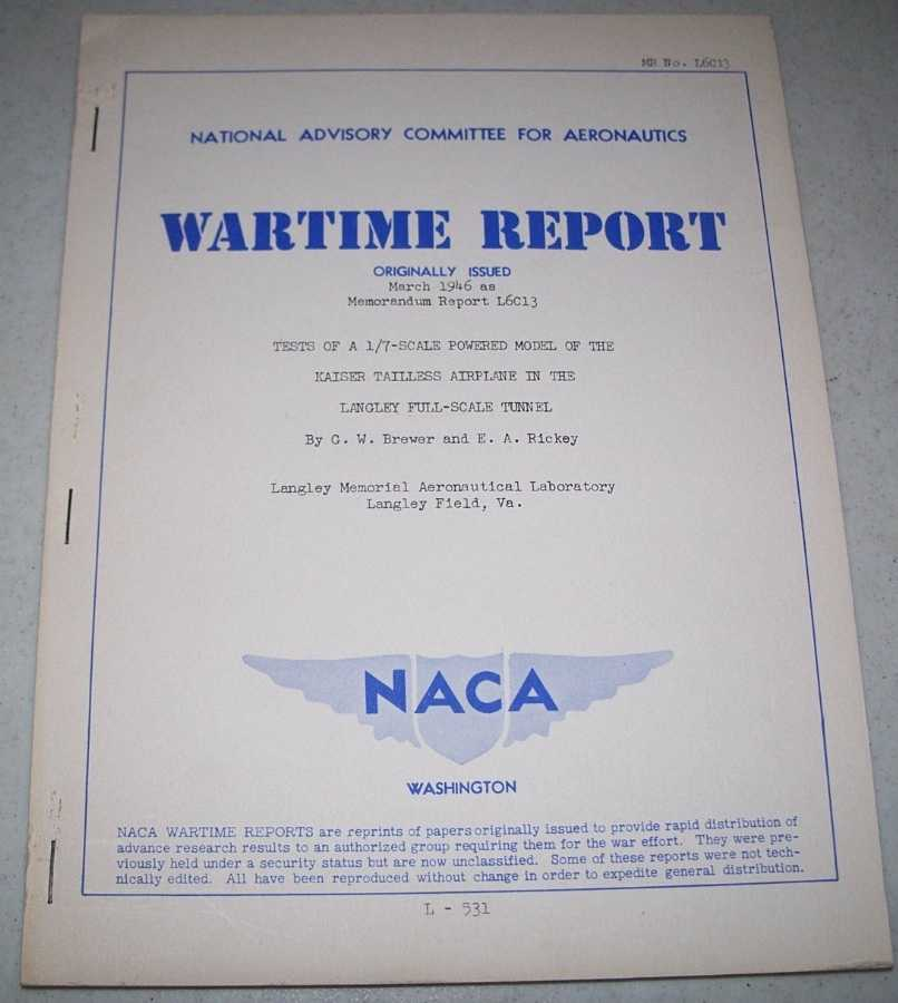 Tests of a 1/7 Scale Powered Model of the Kaiser Tailless Airplane in the Langley Full Scale Tunnel (NACA Wartime Report), Brewer, G.W. and Rickey, E.A.