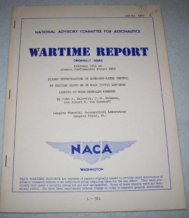 Flight Investigation of Boundary Layer Control by Suction Slots on an NACA 35-215 Low Drag Airfoil at High Reynolds Numbers (NACA Wartime Report), Zalovcik, John A.; Wetmore, J.W.; von Doenhoff, Albert E.