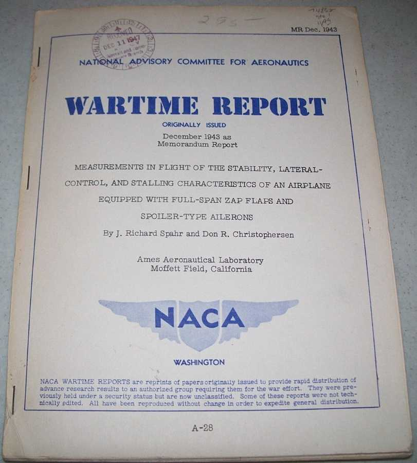 Measurements in Flight of the Stability, Lateral Control and Stalling Characteristics of an Airplane Equipped with Full Span Zap Flaps and Spoiler Type Ailerons (NACA Wartime Report), Spahr, J. Richard and Christophersen, Don R.