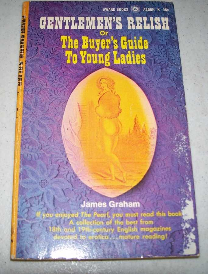 Gentlemen's Relish or the Buyer's Guide to Young Ladies, Graham, James