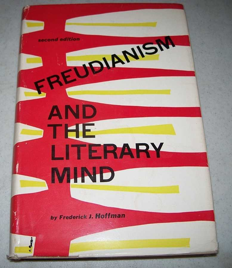 Freudianism and the Literary Mind, Hoffman, Frederick J.