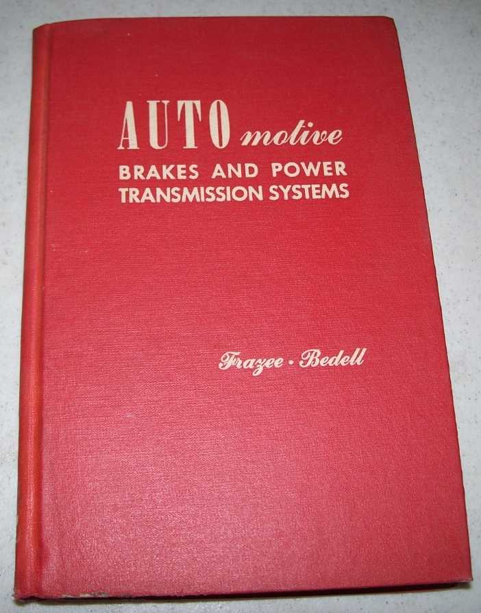 Automotive Brakes and Power Transmission Systems, Frazee, Irving; Billiet, Walter; Eshelman, Philip V.