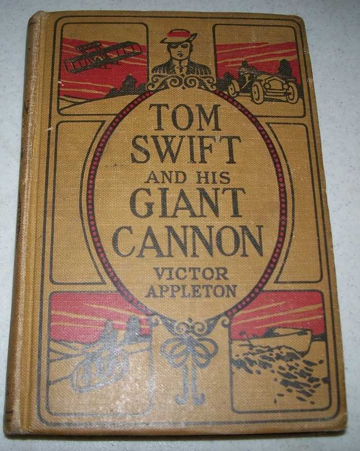 Tom Swift and His Giant Cannon or the Longest Shots on Record, Appleton, Victor