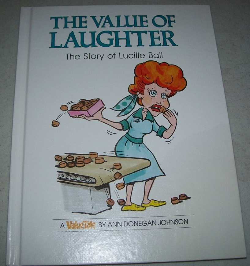 The Value of Laughter: The Story of Lucille Ball (A ValueTale Book), Johnson, Ann Donegan