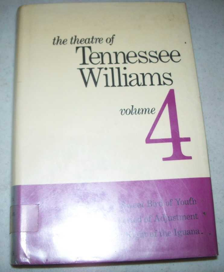 The Theatre of Tennessee Williams Volume 4: Sweet Bird of Youth; Period of Adjustment; The Night of the Iguana, Williams, Tennessee