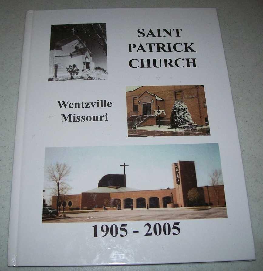 Saint Patrick Church, Wentzville, Missouri, 1905-2005, N/A