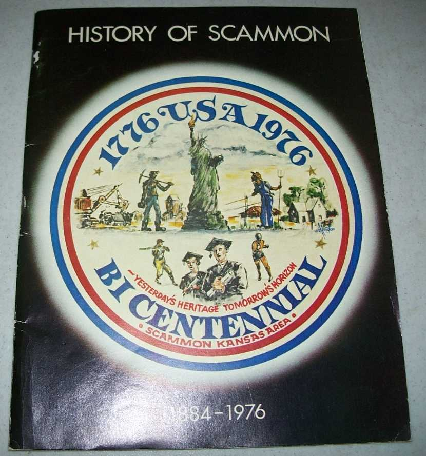 History of Scammon (Kansas) 1884-1976: The Story of the City of Scammon, Spice, Leona