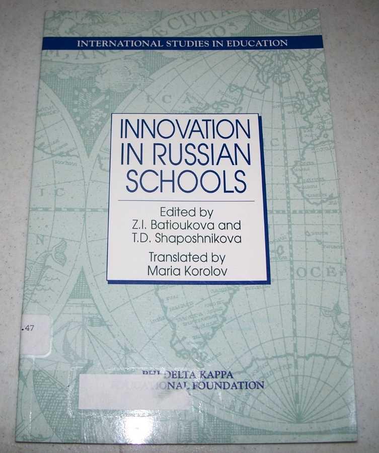 Innovation in Russian Schools (International Studies in Education), Batioukova, Z.I. and Shaposhnikova, T.D.