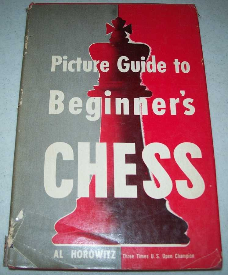 Picture Guide to Beginner's Chess, Horowitz, Al