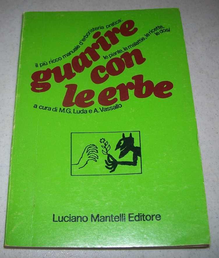 Guarire con le Erbe, Luda, M.G. e Vassallo, A.