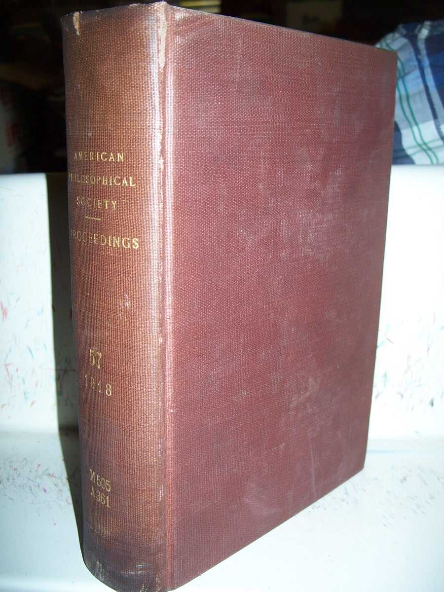 Proceedings of the American Philosophical Society Held at Philadelphia for Promoting useful Knowledge Volume LVII, 1918, N/A