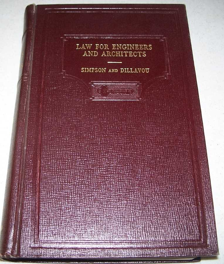 Law for Engineers and Architects, Second Edition, Simpson, Laurence P. and Dillavou, Essel R.