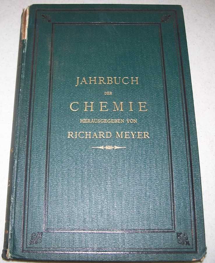 Jahrbuch der Chemie: Bericht Uber Die Wichtigsten Fortschritte der Reinen und Angewandten Chemie III: Jahrgang 1893, Meyer, Richard