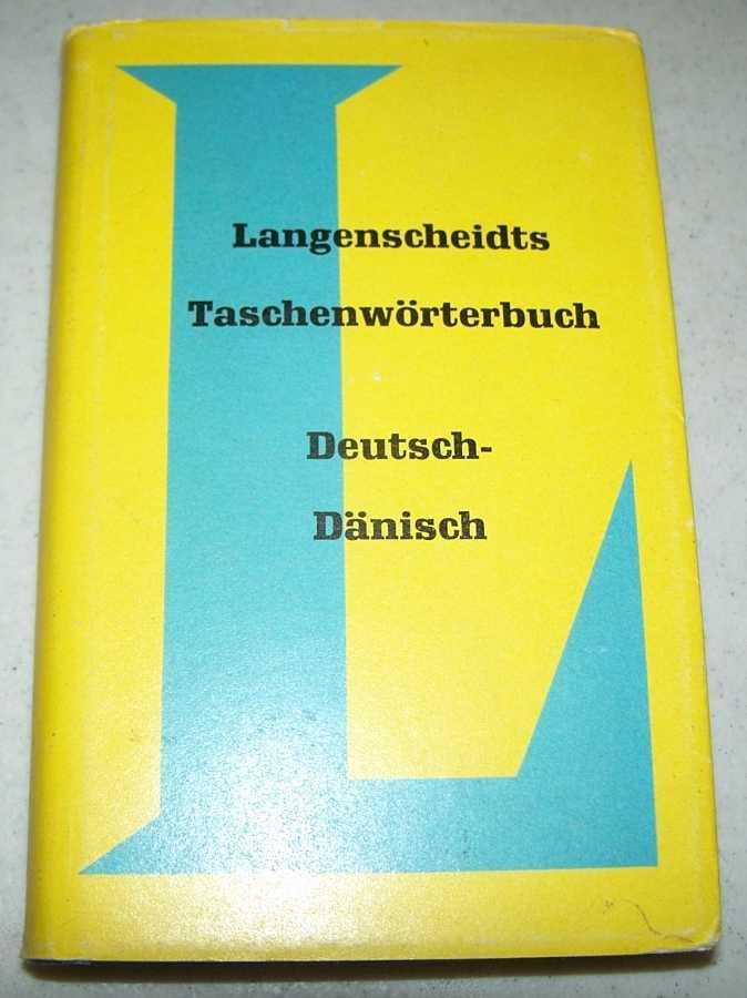 Langenscheidts Taschenworterbuch der Danischen und Deutschen Sprache: Zweiter Teil, Deutsch-Danisch, Hennigsen, Henning