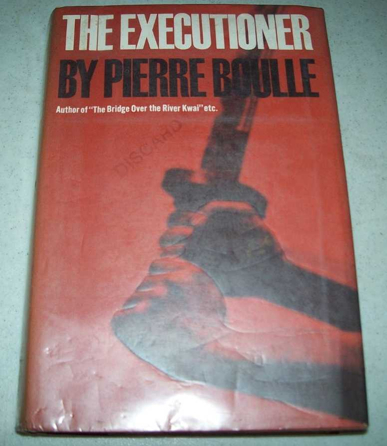The Executioner: A Novel, Boulle, Pierre